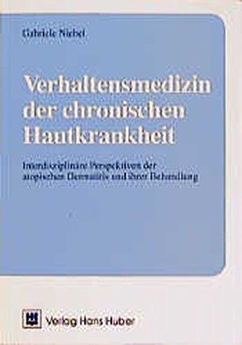 Verhaltensmedizin der chronischen Hautkrankheit: Interdisziplinäre Perspektiven der atopischen Dermatitis und ihrer Behandlung