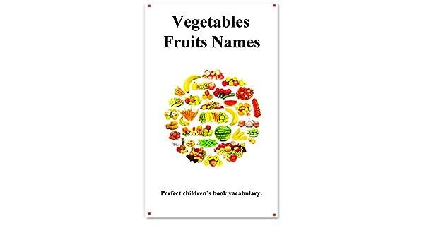 Vegetables Fruits Names: Picture Vegetables Fruits Names - Kindle