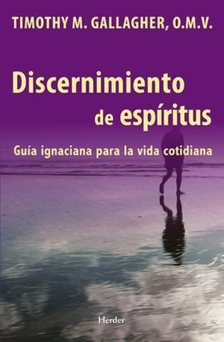 discernimiento-de-los-espiritus-una-guia-ignaciana-para-la-vida-cotidiana-spanish-edition