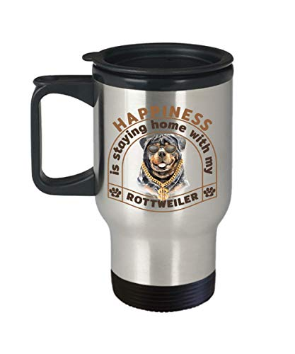 Happiness is Staying Home With My Rottweiler Travel Mug Gift Dog Mom Dad Novelty Birthday Cup ()