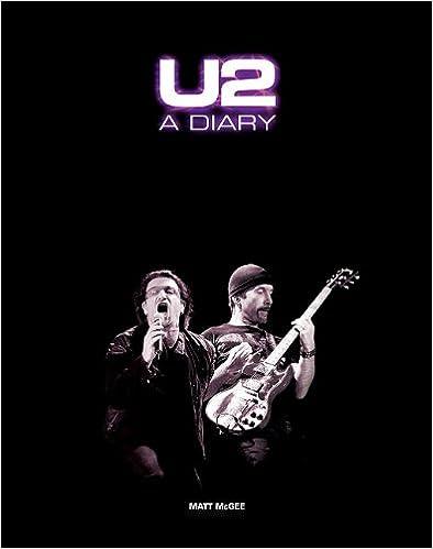 Laden Sie vollständige Bücher kostenlos online herunter U2: A Diary by Matt McGee 1847721087 auf Deutsch PDF DJVU FB2