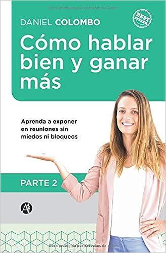 Parte 2: Aprenda a exponer en reuniones sin miedos ni bloqueos (Spanish Edition): Daniel Colombo: 9789877614886: Amazon.com: Books