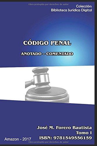 CODIGO PENAL: ANOTADO - CONCORDADO - ACTUALIZADO (BibliotecaJurídica DigItal) (Spanish Edition)