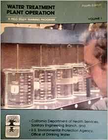 Water Treatment Plant Operation Vol 1 A Field Study Training Program 4th Ed Kerri Kenneth D 9781884701306 Amazon Com Books