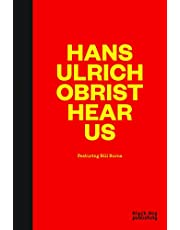 Hans-Ulrich Obrist Hear Us: Featuring Bill Burns