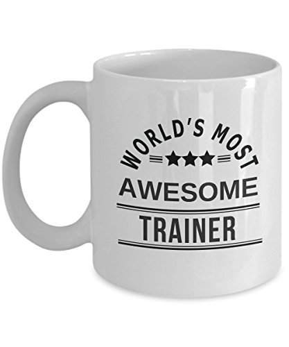 Worlds Best Trainer - Funny Trainer Coffee Mug Gift - World's Most Awesome Trainer - Best Trainer Mug