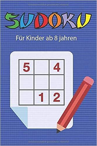 Sudoku Fur Kinder Ab 8 Jahren 200 Einfache Zahlenratsel