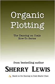 Organic Plotting (The Dancing on Coals How-To Series Book 4) by [Lewis, Sherry]