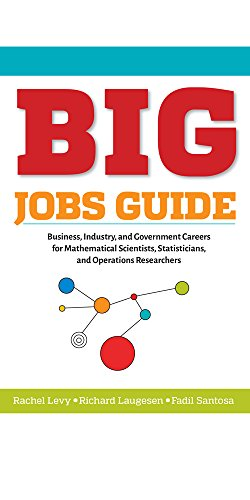BIG Jobs Guide: Business, Industry, and Government Careers for Mathematical Scientists, Statisticians, and Operations Researchers (Other Titles in Applied (Job Guide)