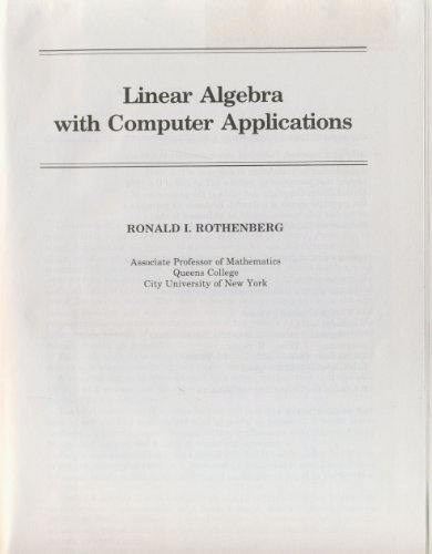 Linear Algebra with Computer Applications (Self-teaching Guides)