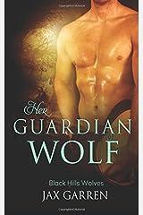 Her Guardian Wolf (Black Hills Wolves) (Volume 48) Paperback