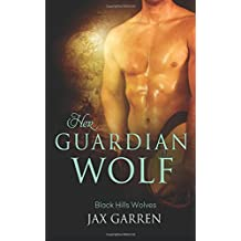 Her Guardian Wolf (Black Hills Wolves) (Volume 48)