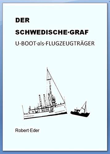DER SCHWEDISCHE GRAF U-Boot als Flugzeugträger (German -