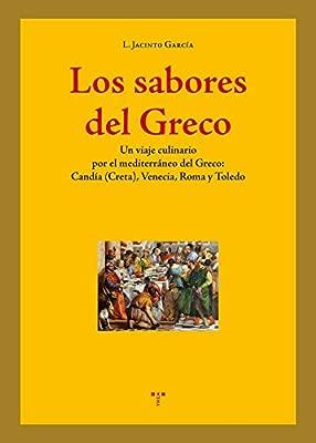 Los sabores del Greco. Un viaje culinario por Candía Creta ...