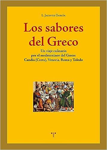 Los sabores del Greco (La Comida de la Vida): Amazon.es: Luis Jacinto García Gómez: Libros