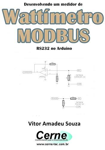 Desenvolvendo um medidor de Wattímetro MODBUS RS232 no Arduino