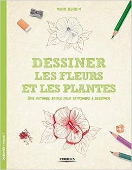 Amazon Fr Dessiner Les Fleurs Et Les Plantes Une Méthode