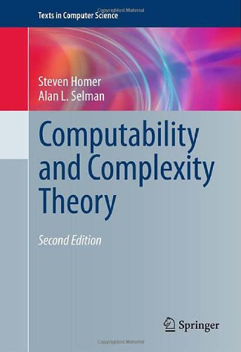 Computability and Complexity Theory, 2nd Edition by Alan L. Selman , Steven Homer, Publisher : Springer