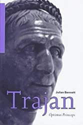 Trajan: Optimus Princeps by Julian Bennett (1997-05-01)