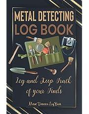 Metal Detecting Log Book: Metal Detector Log Book   Metal detecting finds   100 Template sheets   Hunting Journal Log