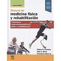 Manual de medicina física y rehabilitación: Trastornos musculoesqueléticos