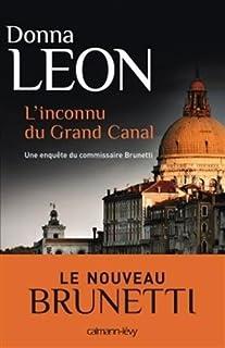L'inconnu du Grand Canal : Une enquête du commissaire Brunetti.