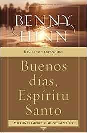Buenos Dias, Espiritu Santo: Amazon.es: Benny Hinn: Libros