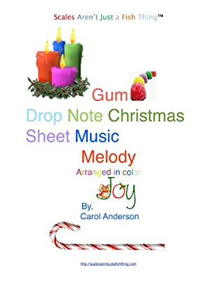 Christmas Carol Violin Melody Sheet Music: Gum Drop Notes - Scales Aren't Just a Fish Thing (Christmas Carol Violin Sheet Music Gum Drop Notes Book 1)
