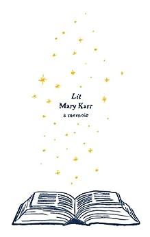 Lit : A Memoir (P.S. Book 3) by [Karr, Mary]