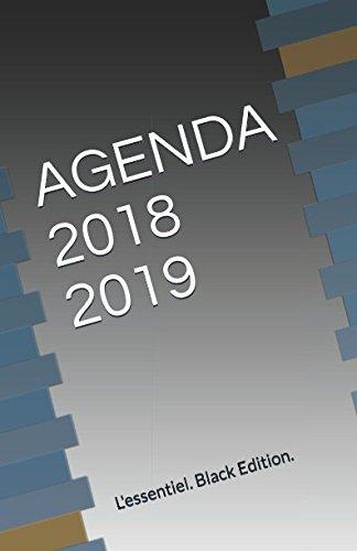 AGENDA 2018 2019: L'essentiel. Black Edition. Broché – 25 juin 2018 Stéphane Cornec Independently published 1983267708 Reference / Almanacs