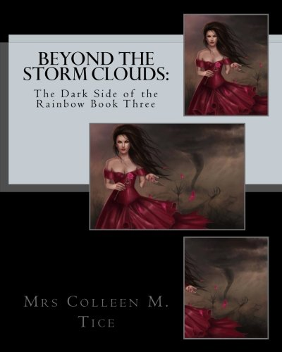 Read Online Beyond the Storm Clouds:: The Dark Side of the Rainbow Book Three (Volume 3) pdf