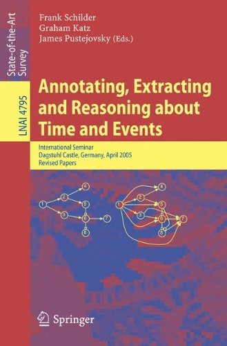 Annotating, Extracting and Reasoning about Time and Events: International Seminar, Dagstuhl Castle, Germany, April 20-15