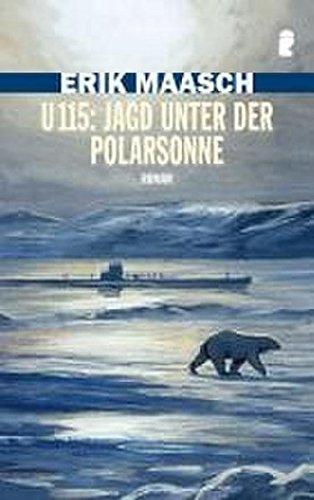 U 115: Jagd unter der Polarsonne (Ein Arne-Thomsen-Roman, Band 5)