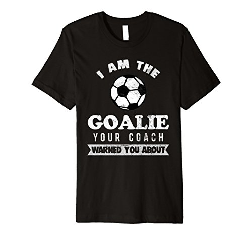 Funny Soccer Goalie Coach Warned About T Shirt (T-shirt About Soccer)