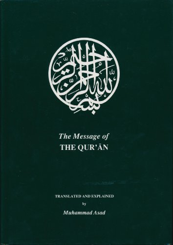The Message of the Qur'an. Translated and Explained by Muhammad Asad.