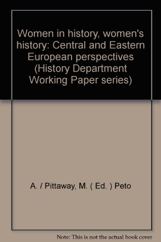 Women in history, womens history: Central and Eastern European perspectives (History Department Working Paper series)