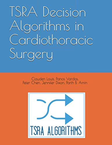 TSRA Decision Algorithms in Cardiothoracic Surgery - http://medicalbooks.filipinodoctors.org