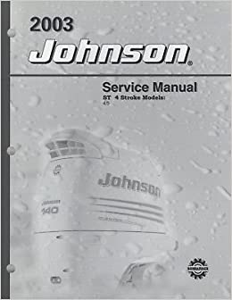 2003 johnson outboard 4 & 5 4 stroke service manual: manufacturer.