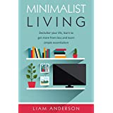 Minimalist Living: Declutter Your Life, Learn To Get More from Less and Learn Simple Essentialism: Initial Monogram Notebook - College Rule Lined Writing and Notes Journal (Monogram Journal)