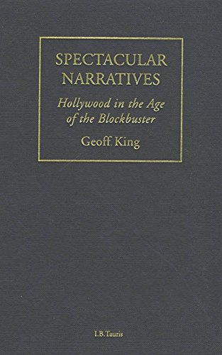Read Online Spectacular Narratives: Hollywood in the Age of the Blockbuster (Cinema & Society) ebook