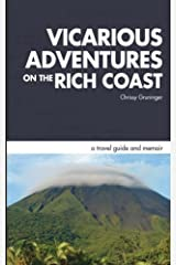 Vicarious Adventures on the Rich Coast: a travel guide and memoir (Rich Coast Experiences Collection, Book 1) Paperback