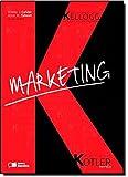 Marketing. Departamento de Marketing da Kellogg School of Management e Philip Kotler