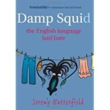 A Damp Squid: The English Language Laid Bare