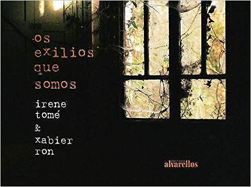 OS EXILIOS QUE SOMOS: Fotopoemas (Libros do Sarela): Amazon ...