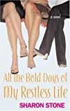 All the Bold Days of My Restless Life: A Novel