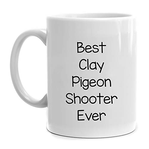 Eddany Best Clay Pigeon Shooter ever Mug 11 ounces