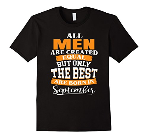 mens-all-men-are-created-equal-the-best-are-born-in-september-large-black