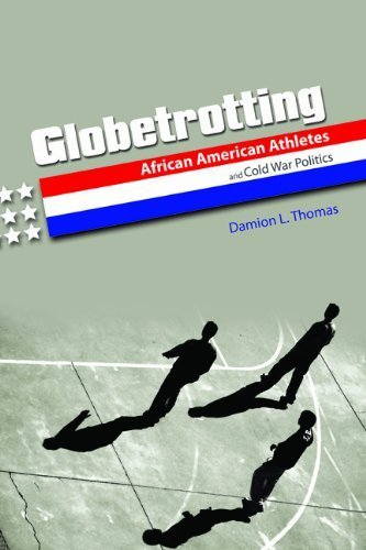 Books : Globetrotting: African American Athletes and Cold War Politics (Sport and Society) by Damion L. Thomas (2012-09-24)