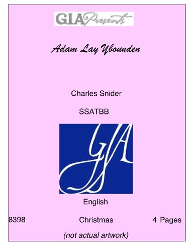 (Adam Lay Ybounden-- Charles Snider-SSATBB)