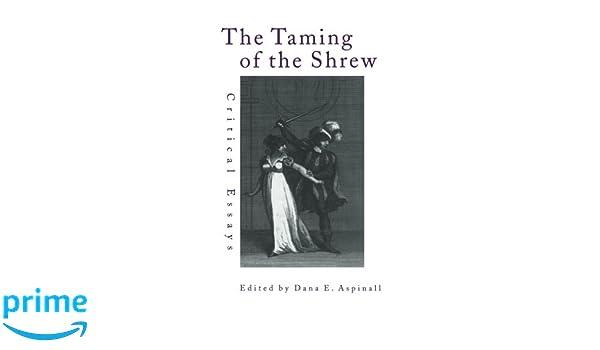 com the taming of the shrew critical essays shakespeare  com the taming of the shrew critical essays shakespeare criticism 9780415874342 dana aspinall books